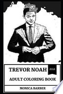 Trevor Noah Adult Coloring Book: Legendary African Comedian and the Host of Daily Show, Great Producer and Acclaimed Writer Inspired Adult Coloring Bo