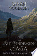 The Pendragon s Quest  The Last Pendragon Saga Book 4