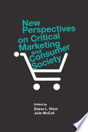 New Perspectives on Critical Marketing and Consumer Society