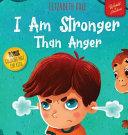 I Am Stronger Than Anger