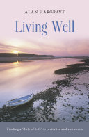 Living Well: Finding a 'Rule of Life' to revitalise and ...