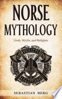 Norse Mythology: Gods, Myths, and Religion