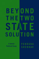 Beyond the Two State Solution
