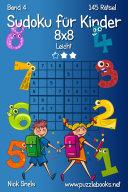 Sudoku für Kinder 8x8 - Leicht - Band 4 - 145 Rätsel