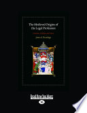 The Medieval Origins of the Legal Profession  , Volume 1