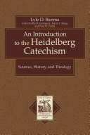 An Introduction to the Heidelberg Catechism