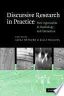 Discursive Research in Practice  : New Approaches to Psychology and Interaction