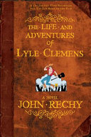 The Life and Adventures of Lyle Clemens