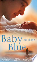 Baby Out of the Blue: The Greek Tycoon's Pregnant Wife / Forgotten Mistress, Secret Love-Child / The Secret Baby Bargain