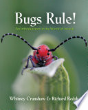link to Bugs rule! : an introduction to the world of insects in the TCC library catalog