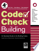 Code Check Building  : An Illustrated Guide to the Building Codes