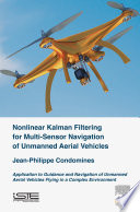 Nonlinear Kalman Filter for Multi Sensor Navigation of Unmanned Aerial Vehicles
