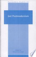Just Postmodernism