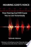 Hearing God s Voice  How Hearing God will cause You to Live Victoriously