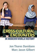 Cross Cultural Encounters in Modern World History Plus Mysearchlab with Etext    Access Card Package