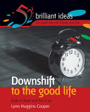 Downshift to the good life