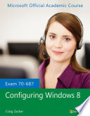 Exam 70-687 Configuring Windows 8