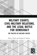Military Courts, Civil-Military Relations, and the Legal Battle for Democracy Pdf/ePub eBook