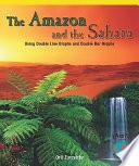The Amazon and the Sahara