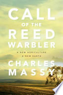"""Call of the Reed Warbler: A New Agriculture – A New Earth"" by Charles Massy"