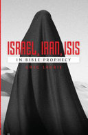 Israel  Iran  ISIS in Bible Prophecy