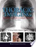 """Thoracic Imaging: Pulmonary and Cardiovascular Radiology"" by W. Richard Webb, Charles B. Higgins"