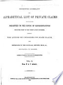 Digested Summary and Alphabetical List of Private Claims which Have Been Presented to the House of Representatives from the First to the Thirty-first Congress