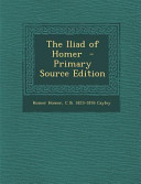 The Iliad of Homer   Primary Source Edition
