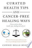 Curated Health Tips and Cancer Free Healing Ways