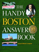 The Handy Boston Answer Book