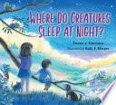 Where Do Creatures Sleep at Night