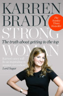Pdf Strong Woman: The Truth About Getting to the Top Telecharger
