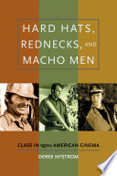 Hard Hats  Rednecks  and Macho Men