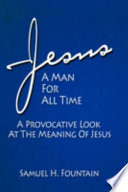 Jesus A Man For All Time