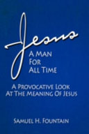 Jesus, a Man for All Time