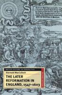 The Later Reformation in England  1547 1603