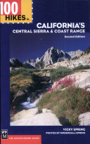 100 Hikes in California's Central Sierra and Coast Range, 2nd Ed.