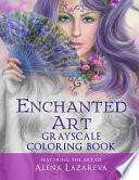 Enchanted Art Grayscale Coloring Book