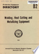 Production Equipment Directory D 2. Welding, Heat Cutting and Metallizing Equipment
