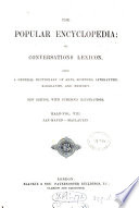 The popular encyclopedia  or   Conversations Lexicon    ed  by A  Whitelaw from the Encyclopedia Americana   Book