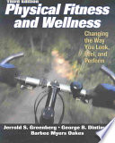 """Physical Fitness and Wellness: Changing the Way You Look, Feel, and Perform"" by Jerrold S. Greenberg, George B. Dintiman, Barbee Myers Oakes"