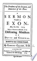 The Prudence of the Serpent  and Innocence of the Dove  A Sermon Preach d     May the 6th 1713  Before a Numerous Assembly of the Dissenting Ministers of Devon and Cornwall  Etc