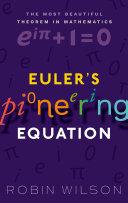 Euler's Pioneering Equation