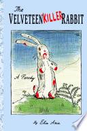 The Velveteen Killer Rabbit