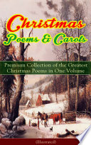 Christmas Poems Carols Premium Collection Of The Greatest Christmas Poems In One Volume Illustrated