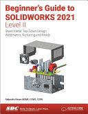Beginner's Guide to SOLIDWORKS 2021 - Level II Pdf/ePub eBook