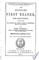 The Standard First Reader for Beginners, Containing the Alphabet, and Primary Lessons in Pronouncing, Spelling, and Reading by Epes Winthrop Sargent PDF