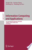 Information Computing and Applications  : First International Conference, ICICA 2010, Tangshan, China, October 15-18, 2010, Proceedings