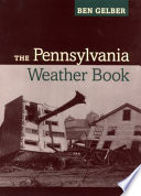 """The Pennsylvania Weather Book"" by Ben Gelber"