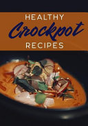Healthy Crockpot Recipes  Blank Recipe Book to Write in Cookbook Organizer